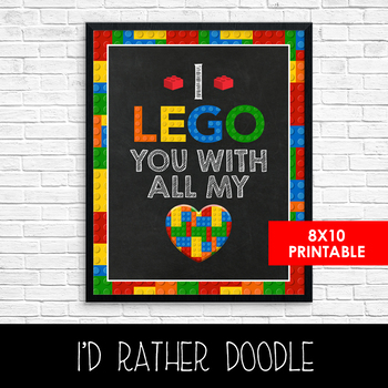 I Lego You - Printable Lego Sign - Printable Lego Wall Art - I'd Rather Doodle