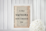I Like Big Books and I Cannot Lie digital print