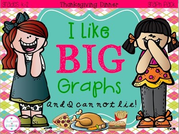 I Like Big Graphs and I Can Not Lie! Thanksgiving Dinner