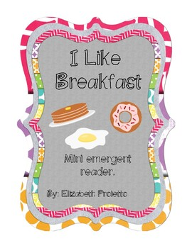 I Like Breakfast emergent reader with writing activity & vocab cards