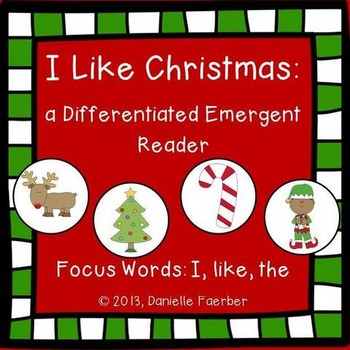 I Like Christmas: A Differentiated Emergent Reader with Focus Words I, like, the