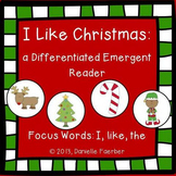 I Like Christmas: A Differentiated Emergent Reader with Fo