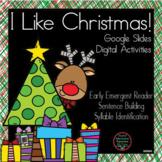 I Like Christmas - Google Slides Reader and Digital Activity