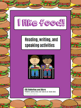 I Like Food! Reading, writing, and speaking worksheet activities.