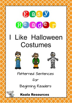 I Like Halloween Costumes Easy Reader Patterned Sentences for Beginning Readers