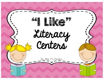 """I Like"" Literacy Centers"