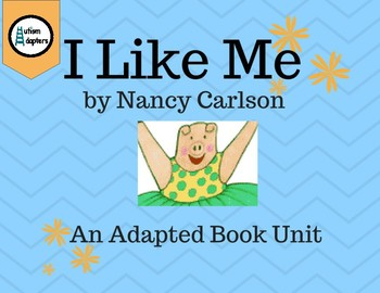 I Like Me Adapted Book Unit