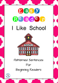 I Like School Easy Reader Patterned Sentences for Beginning Readers