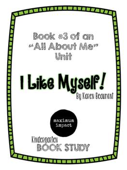 I Like Myself! by Karen Beaumont Kdg Book Study *Good for Back to School