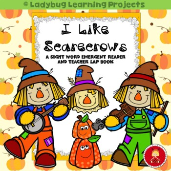 I Like Scarecrows  (A Sight Word Emergent Reader and Teach