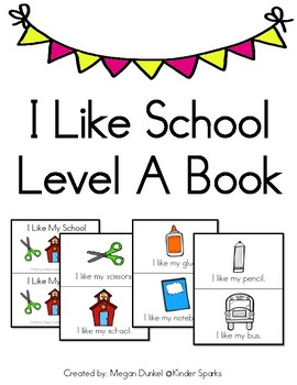 I Like School Level A Book- Color and black & white copies