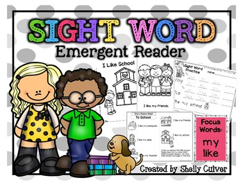 I Like School -SIGHT WORD Emergent Reader with worksheets -Focus Words:  my like