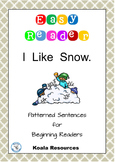I Like Snow Easy Reader Patterned Sentences for Beginning Readers
