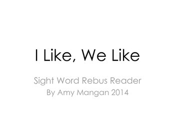 I Like, We Like Sight Word Rebus Reader