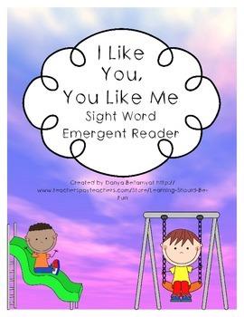 I Like You, You Like Me - Sight Word Emergent Reader