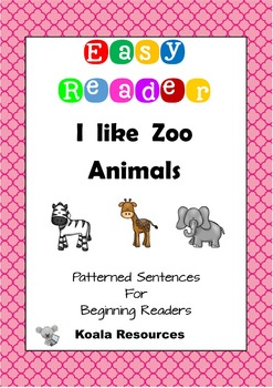 I Like Zoo Animals Easy Reader Patterned Sentences for Beg
