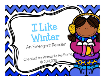 ~I Like the Winter (An Emergent Reader Book) ~