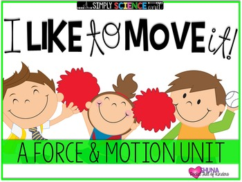 I Like to Move It! {A Force and Motion Unit}