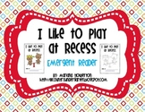 I Like to Play at Recess Emergent Reader for ELA and Back to School