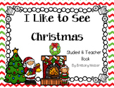 I Like to See Christmas Teacher and Student Reader