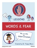 I Listen Lesson: WORDS & FEAR