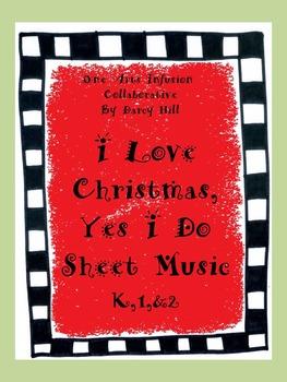 I Love Christmas, Yes I Do! Sheet Music for K,1,&2