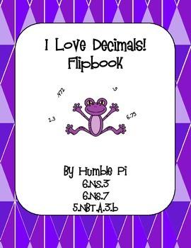 I Love Decimals! Flipbook with Decimal Activities-6.NS,3,6