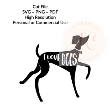 I Love Dogs - SVG Cut File - Cricut File