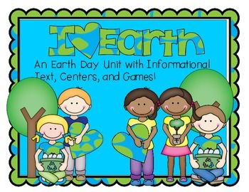 I Love Earth!--Earth Day Themed Math & Literacy Centers
