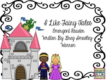 I Love Fairy Tales!  An Emergent Reader