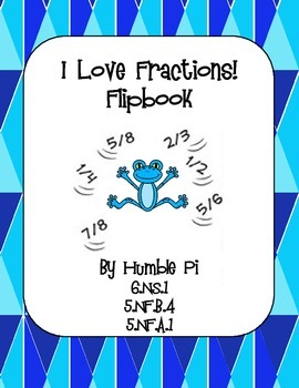 I Love Fractions! Flipbook with Fraction Activities-6.NS.1