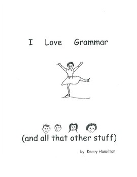 I Love Grammar (and all of that other stuff)