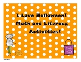 I Love Halloween! Math and Literacy Activities