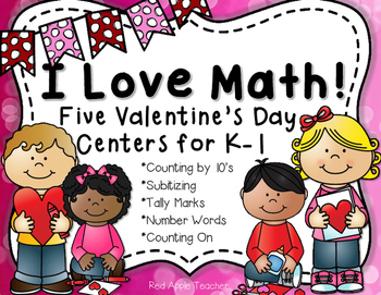 I Love Math!--Five Valentine's Day Centers for K-1