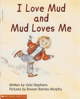 I Love Mud and Mud Loves Me Comprehension Questions