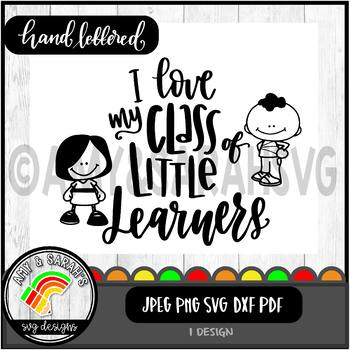 I Love My Class Of Little Learners SVG Design
