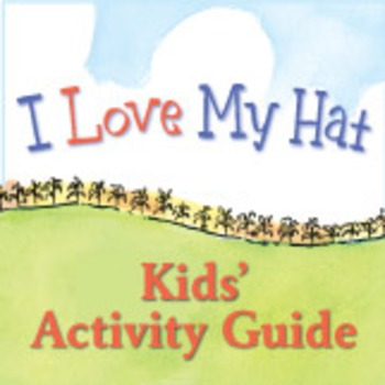 I Love My Hat Kids Activity Guide