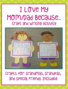 I Love My Mom/Dad Because...Mother's/Father's Day Crafts a