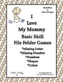 I Love My Mommy Basic Skill File Folder Games