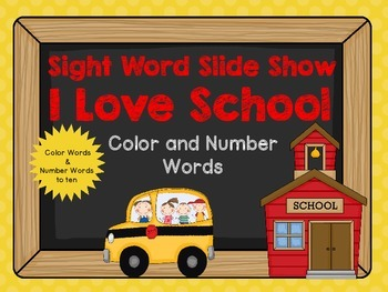 Sight Word Slide Show, Color and Number Words, I Love School