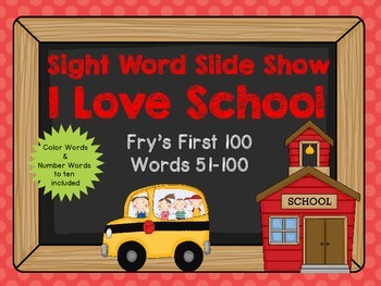 Sight Word Slide Show, Fry's First 100, Words 51-100, I Love School