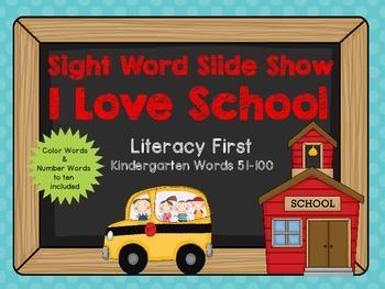 Sight Word Slide Show, Literacy First Kindergarten Words 51-100, I Love School