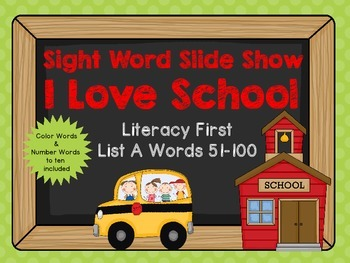 Sight Word Slide Show, Literacy First List A Words 51-100, I Love School
