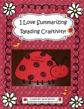I Love Summarizing Lovebug or Ladybug Reading Craftivity!