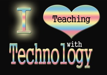 I Love Teaching with Technology