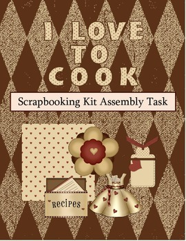 I Love To Cook- Scrapbook Assembly/Vocational Task