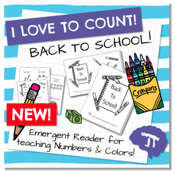 I Love To Count BACK TO SCHOOL Color and Count Emergent Reader