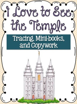I Love To See The Temple Tracing, Mini-books and Copywork