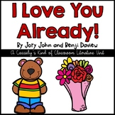 I Love You Already! Book Unit