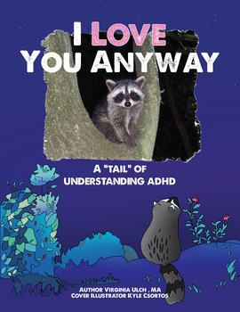 """I Love You Anyway- A """"tail"""" of understanding ADHD with plush raccoon"""